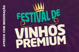 1º - Festival Vinhos Premium - Oferta