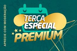 4º - Terça Especial Premium - Oferta